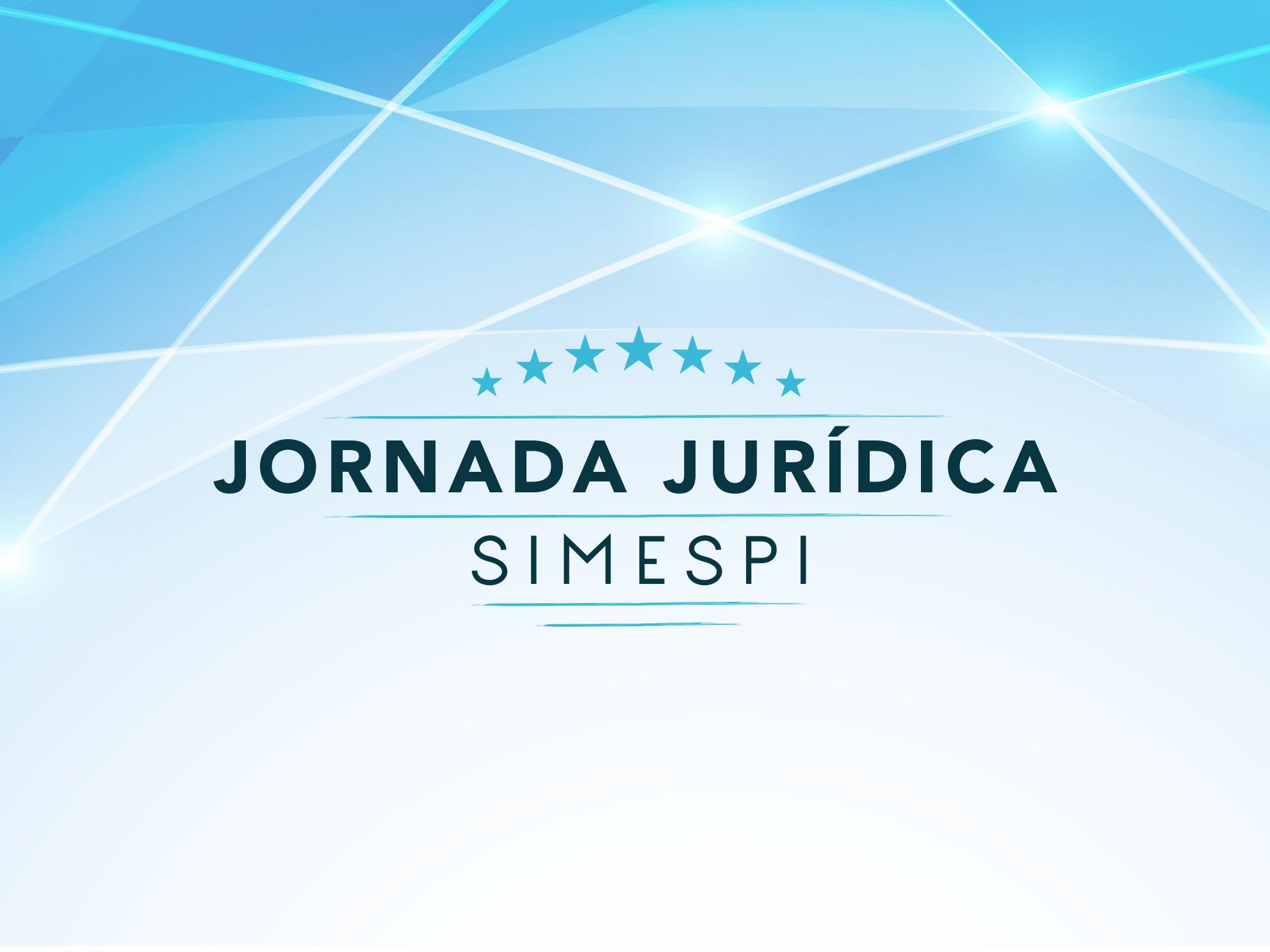 Jornada Jurídica do Simespi discute reformas   trabalhista, tributária e previdenciária