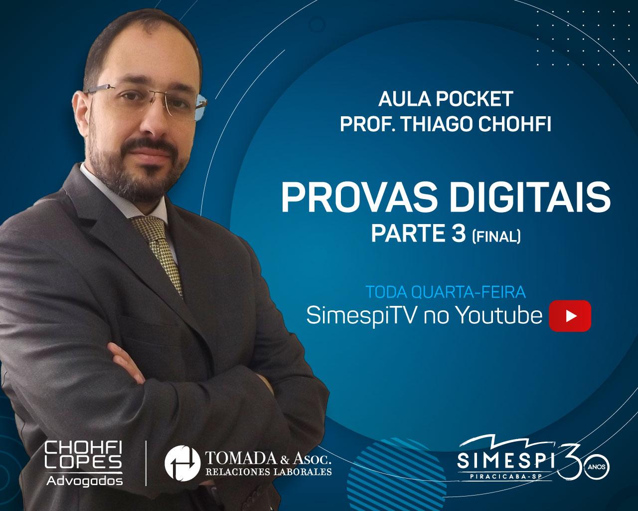 Simespi e Chohfi Lopes Advogados apresentam: Provas Digitais parte 3